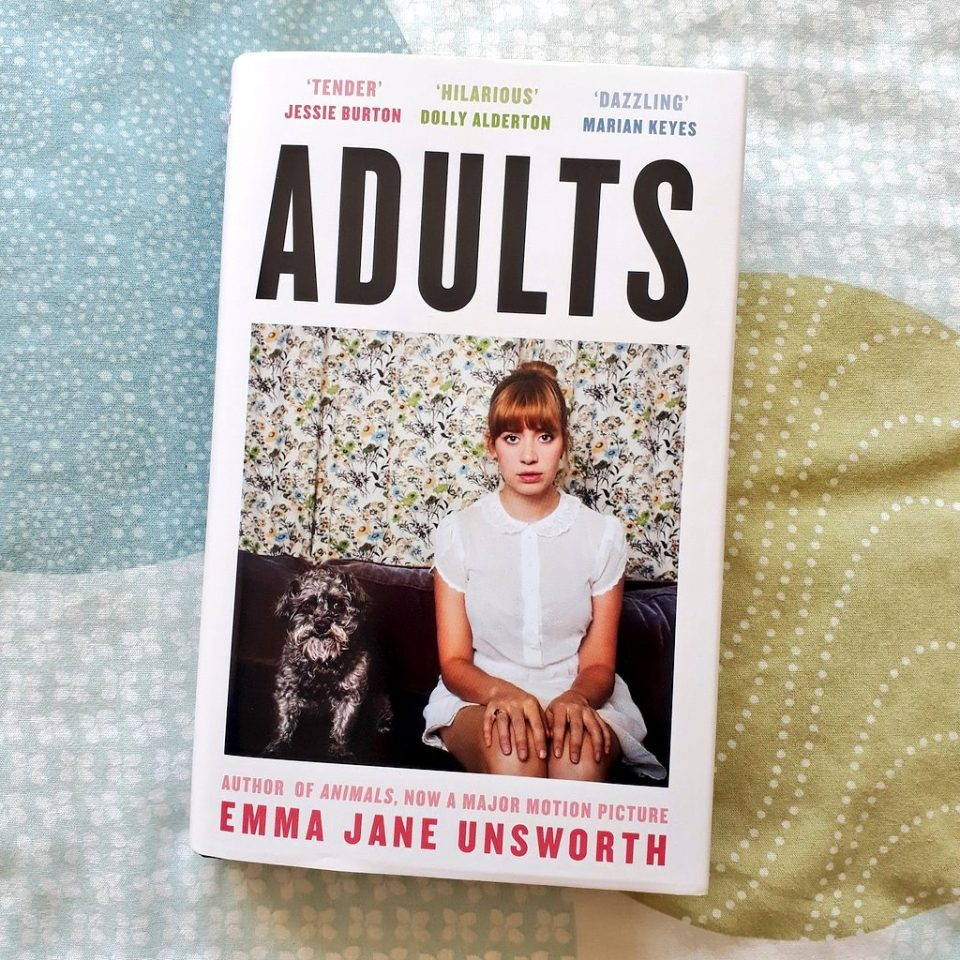Adults by Emma Jane Unsworth - The Oxford Writer