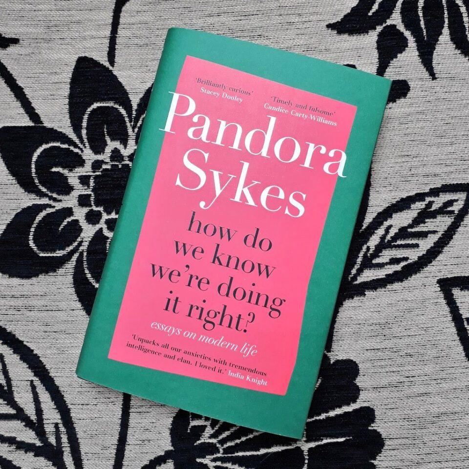 How do we know we're doing it right? Pandora Sykes - The Oxford Writer