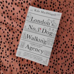 London's No.1 Dog Walking Agency by Kate MacDougall - The Oxford Writer